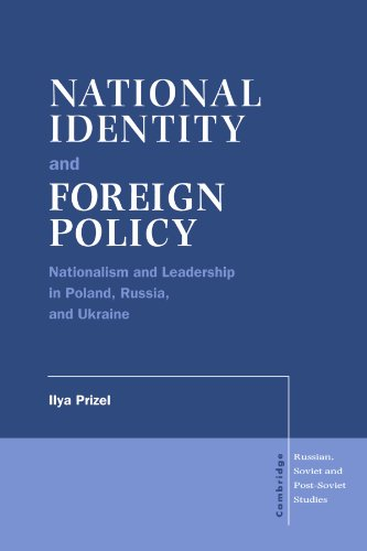 9780521576970: National Identity and Foreign Policy: Nationalism and Leadership in Poland, Russia and Ukraine (Cambridge Russian, Soviet and Post-Soviet Studies)