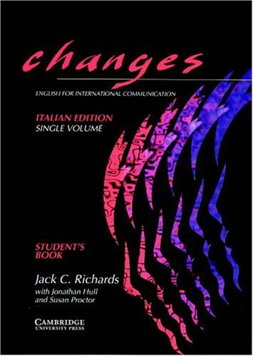 Changes Single volume student's book Italian edition: English for International Communication (0521577047) by Richards, Jack C.; Hull, Jonathan; Proctor, Susan