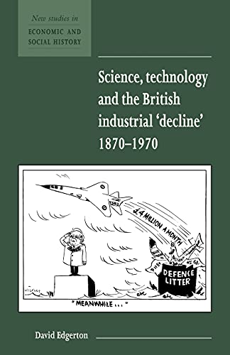 9780521577786: Science, Technology and the British Industrial 'Decline', 1870-1970 (New Studies in Economic and Social History)