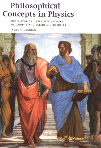 9780521578233: Philosophical Concepts in Physics: The Historical Relation between Philosophy and Scientific Theories