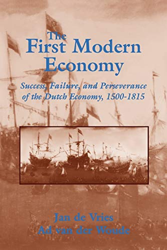 9780521578257: The First Modern Economy: Success, Failure, and Perseverance of the Dutch Economy, 1500-1815