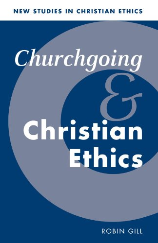 9780521578288: Churchgoing and Christian Ethics (New Studies in Christian Ethics)