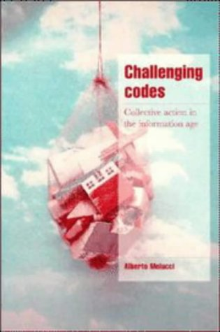 9780521578431: Challenging Codes: Collective Action in the Information Age (Cambridge Cultural Social Studies)