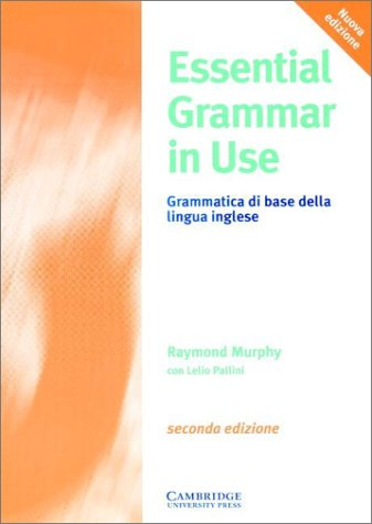 9780521578455: Essential grammar in use. Italian edition. Without answers. Per le Scuole superiori: A Reference and Practice Book for Elementary Students of English