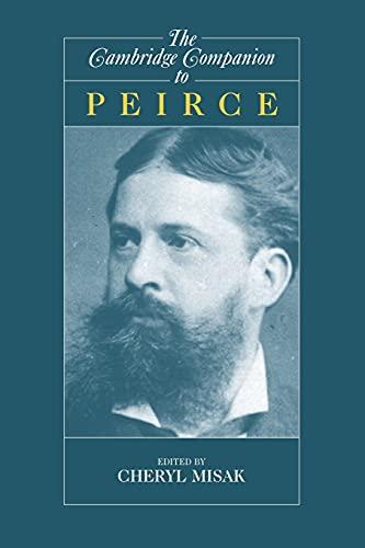 9780521579100: The Cambridge Companion to Peirce (Cambridge Companions to Philosophy)