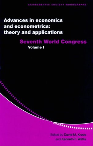 Advances in Economics and Econometrics Theory and Applications: Seventh World Congress: Kreps, ...