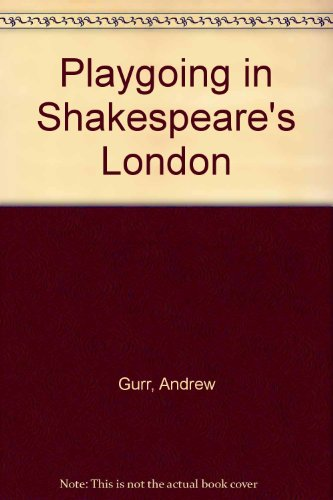 9780521580144: Playgoing in Shakespeare's London