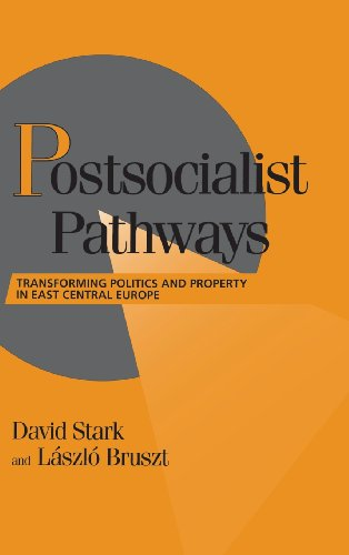 Postsocialist Pathways: Transforming Politics and Property in East Central Europe (Cambridge Studies in Comparative Politics) (0521580358) by Stark, David; Bruszt, Laszlo