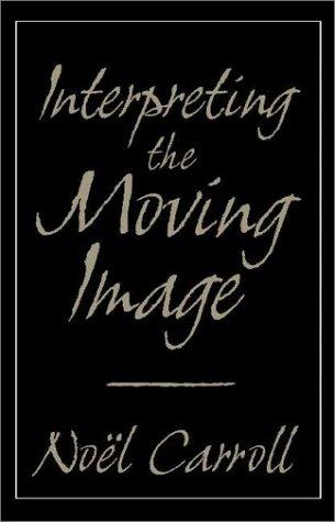Interpreting the Moving Image (Cambridge Studies in Film): Carroll, Noel