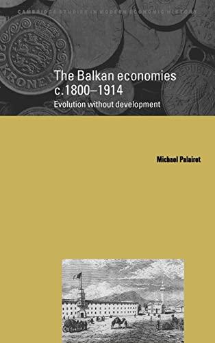 9780521580519: The Balkan Economies c.1800-1914: Evolution without Development (Cambridge Studies in Modern Economic History)
