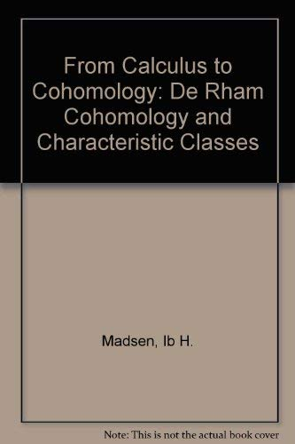 9780521580595: From Calculus to Cohomology: De Rham Cohomology and Characteristic Classes