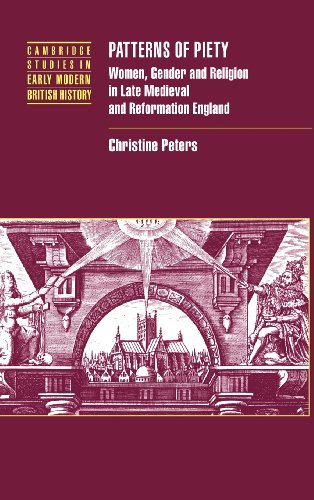 9780521580625: Patterns of Piety: Women, Gender and Religion in Late Medieval and Reformation England (Cambridge Studies in Early Modern British History)