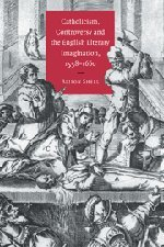 9780521580908: Catholicism, Controversy and the English Literary Imagination, 1558–1660