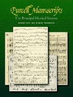 Purcell Manuscripts: The Principal Musical Sources.: Robert Shay & Robert Thompson
