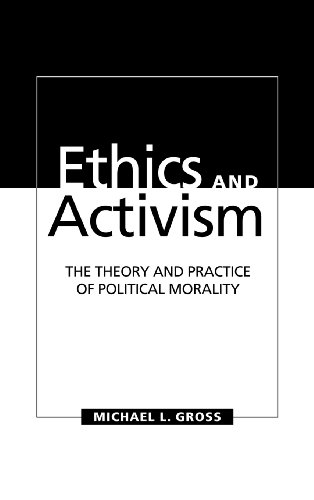 9780521580977: Ethics and Activism: The Theory and Practice of Political Morality