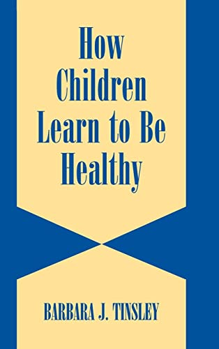 9780521580984: How Children Learn to be Healthy (Cambridge Studies on Child and Adolescent Health)