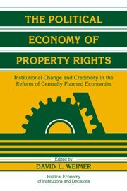 The Political Economy of Property Rights: Institutional Change and Credibility in the Reform of ...