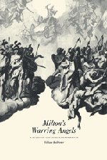 9780521581042: Milton's Warring Angels: A Study of Critical Engagements