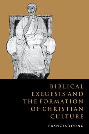 9780521581530: Biblical Exegesis and the Formation of Christian Culture