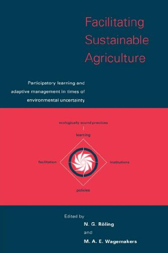 9780521581745: Facilitating Sustainable Agriculture: Participatory Learning and Adaptive Management in Times of Environmental Uncertainty