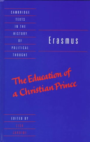 9780521582162: Erasmus: The Education of a Christian Prince with the Panegyric for Archduke Philip of Austria (Cambridge Texts in the History of Political Thought)