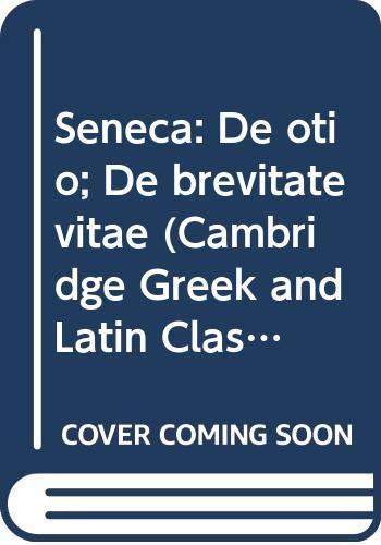 9780521582230: Seneca: De otio; De brevitate vitae (Cambridge Greek and Latin Classics)