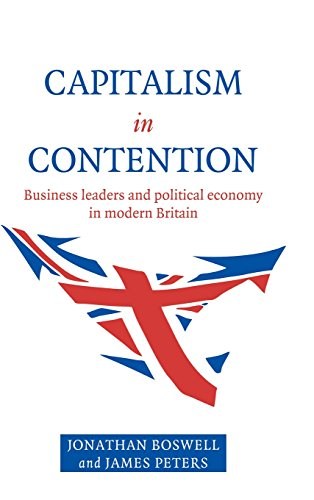 9780521582254: Capitalism in Contention: Business Leaders and Political Economy in Modern Britain