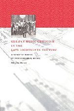 German Music Criticism in the Late Eighteenth Century: Aesthetic Issues in Instrumental Music: ...