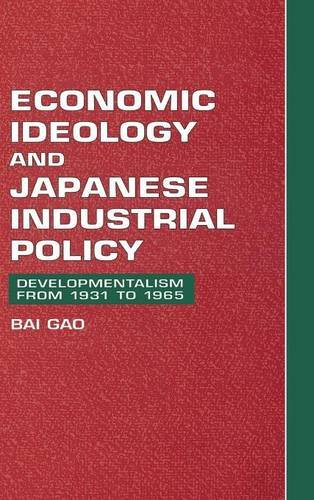 9780521582407: Economic Ideology and Japanese Industrial Policy: Developmentalism from 1931 to 1965