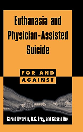 Euthanasia and Physician-Assisted Suicide (For and Against) (0521582466) by Gerald Dworkin; R. G. Frey; Sissela Bok
