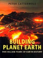 9780521582780: Building Planet Earth: Five Billion Years of Earth History