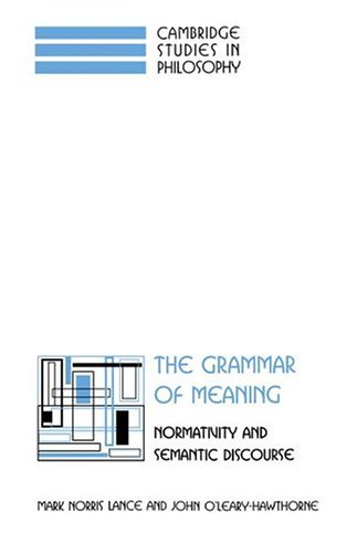 9780521583008: The Grammar of Meaning: Normativity and Semantic Discourse (Cambridge Studies in Philosophy)