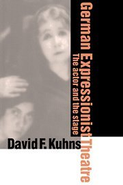 9780521583404: German Expressionist Theatre: The Actor and the Stage