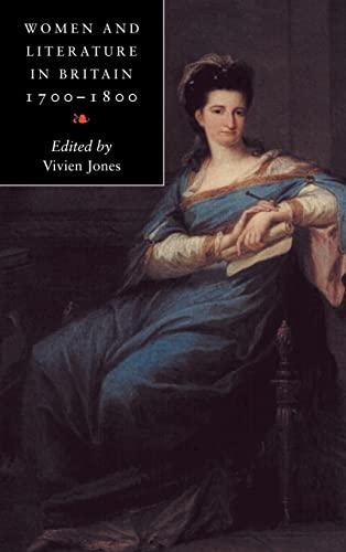 "Women and Literature in Britain, 1700â ""1800: EDITED BY VIVIEN JONES"