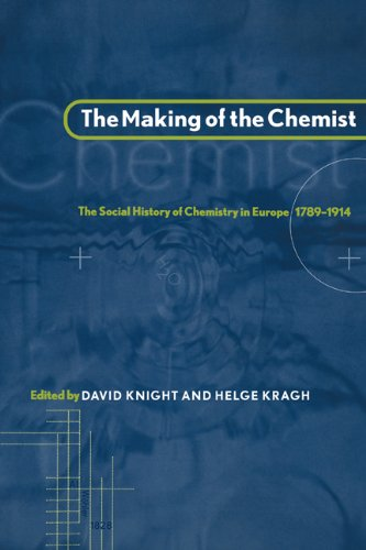 The Making of the Chemist: The Social History of Chemistry in Europe, 1789-1914.: KNIGHT, David & ...