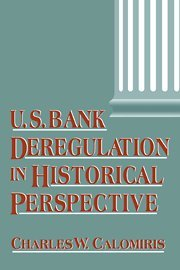 9780521583626: U.S. Bank Deregulation in Historical Perspective