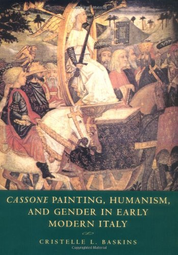 9780521583930: Cassone Painting, Humanism and Gender in Early Modern Italy