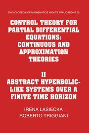 Control Theory for Partial Differential Equations: Continuous and Approximation Theories; Volume II...