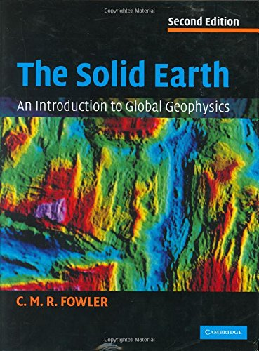 9780521584098: The Solid Earth: An Introduction to Global Geophysics