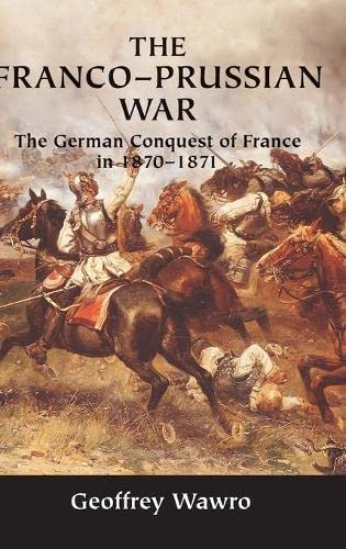 9780521584364: The Franco-Prussian War: The German Conquest of France in 1870-1871