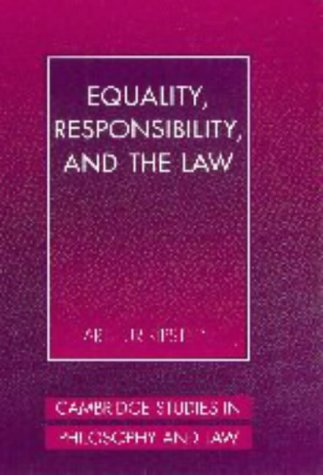 9780521584524: Equality, Responsibility, and the Law Hardback (Cambridge Studies in Philosophy and Law)