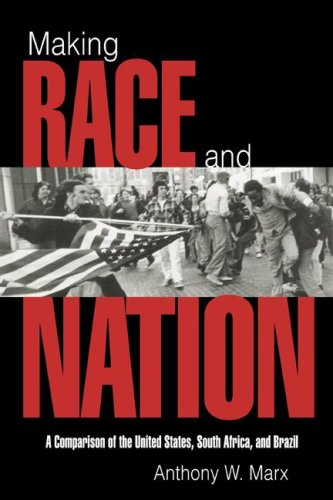 9780521584555: Making Race and Nation: A Comparison of South Africa, the United States, and Brazil (Cambridge Studies in Comparative Politics)