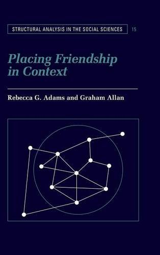 9780521584562: Placing Friendship in Context (Structural Analysis in the Social Sciences)