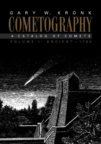 9780521585040: Cometography: Volume 1, Ancient-1799: A Catalog of Comets