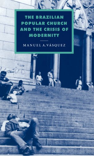 9780521585088: The Brazilian Popular Church and the Crisis of Modernity (Cambridge Studies in Ideology and Religion)