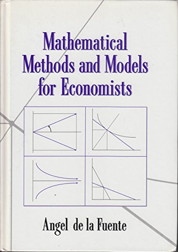 9780521585125: Mathematical Methods and Models for Economists