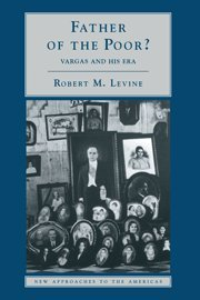 9780521585156: Father of the Poor?: Vargas and his Era (New Approaches to the Americas)