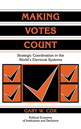 9780521585163: Making Votes Count Hardback: Strategic Coordination in the World's Electoral Systems (Political Economy of Institutions and Decisions)
