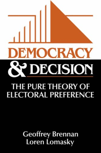 9780521585248: Democracy and Decision Paperback: The Pure Theory of Electoral Preference