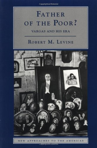 Father of the poor ? : Vargas and his era. - Levine, Robert M.